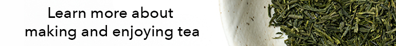 Learn more about making and enjoying tea